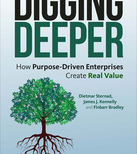 Digging Deeper How purpose driven enterprises create real value